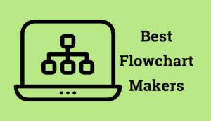 Best Flowchart Makers